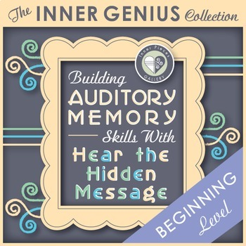 Building Auditory Memory Skills with Hear the Hidden Message BEGINNING