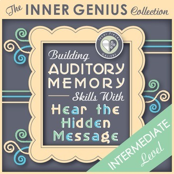 Building Auditory Memory Skills with Hear the Hidden Message INTERMEDIATE