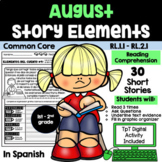 AUGUST READING COMPREHENSION: STORY ELEMENTS IN SPANISH