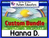 AUTISM EDUCATORS Custom Bundle for HANNA D.