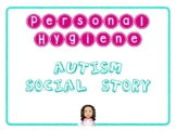 AUTISM SOCIAL STORY: PERSONAL HYGIENE
