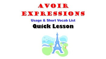 AVOIR Expressions (Usage and Vocab List): French Quick Lesson