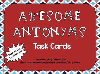 AWESOME ANTONYMS TASK CARDS