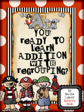 Aar You Ready To Learn Addition With Regrouping {Teaching Regrouping}