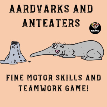 Aardvarks and Anteaters: Fine Motor Skills/Teamwork Physical Education Game!