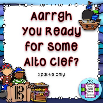 Aarrgh You Ready - Alto Clef Game - SPACES only