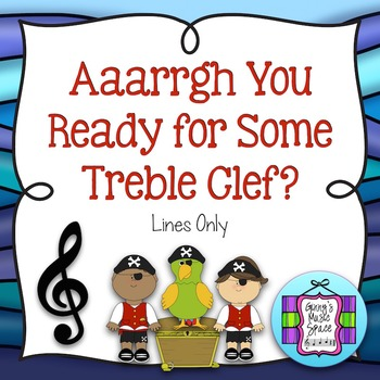 Aarrgh You Ready for Some Treble?  - Review of the Treble Clef - LINES