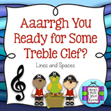 Aarrgh You Ready for Some Treble? Lines and Spaces