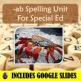 Ab Spelling Unit for Special Education with Lesson Plans