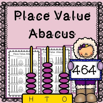 Abacus - Place Value - Hundreds, Tens and Ones Worksheets