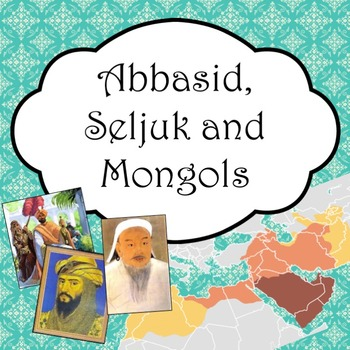 Abbasid, Seljuk and Mongols PowerPoint