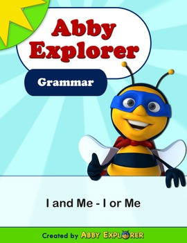 Abby Explorer Grammar - First Level: I and Me - Quiz