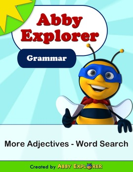 Abby Explorer Grammar - First Level: More Adjectives - Word Search