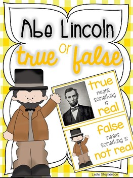 Abe Lincoln True or False