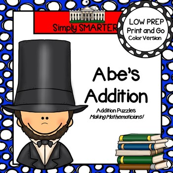 Abe's Addition Puzzles:  LOW PREP Abraham Lincoln Themed Addition Puzzles