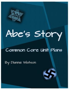 Abe's Story Common-Core-Based Unit Plan by Dianne Watson