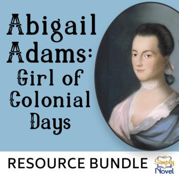 Abigail Adams: Girl of Colonial Days Common Core Reading Companion