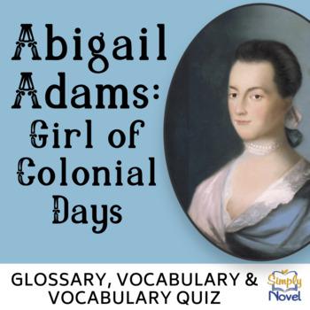 Abigail Adams: Girl of Colonial Days Glossary, Vocabulary List, Activity & Quiz