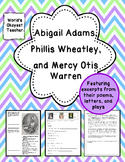 Abigail Adams, Phillis Wheatley, and Mercy Otis Warren
