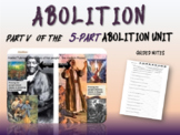Abolition & Other Pre-Civil War Movements - PART 5: ABOLITION