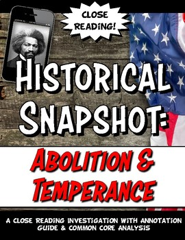 Abolition & Temperance Movement Historical Snapshot Close Reading & Activity Set