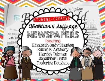 Underground Railroad, Abolitionist and Suffrage Student Created Newspapers