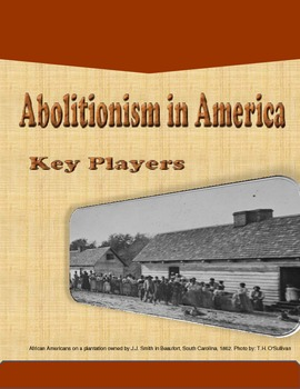 Abolitionism in America: Key Players