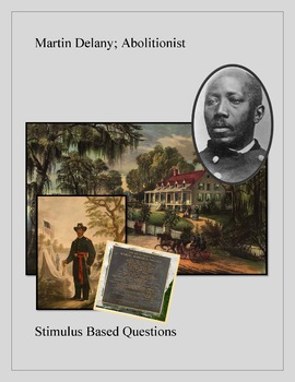 Abolitionist; Martin Delany Stimulus Based Questions