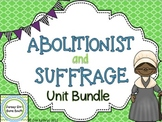 Abolitionist & Suffrage Unit Bundle