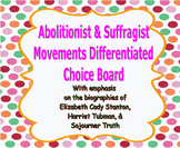 Abolitionist & Suffragist Movements Differentiated Choice Board(Technology Rich)
