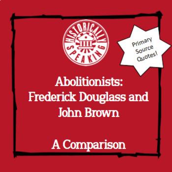 Abolitionists: Frederick Douglass / John Brown Quote Comparison