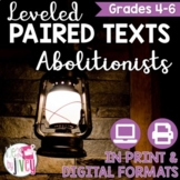 Paired Texts / Paired Passages: Abolitionists Grades 4-8
