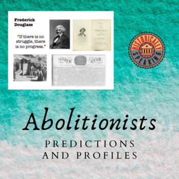 Abolitionists - Predictions and Profiles Gallery Walk!