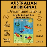 Australian Aboriginal Dreamtime Story: How the Birds got t