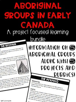 Aboriginal Groups In Early Canada: A project focused bundle