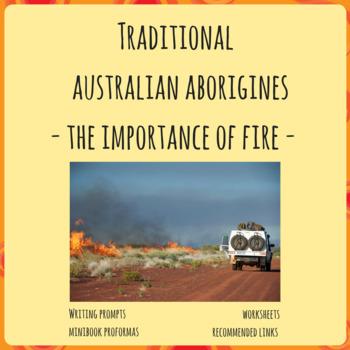 Aboriginal indigenous Australia - Importance of Fire