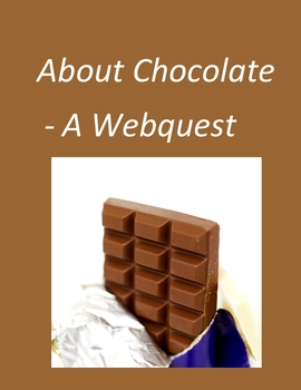 Chocolate Webquest – Great for Valentine's Day, Easter, an