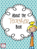 About the Teacher EDITABLE Back to School Book