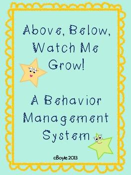 Above, Below, Watch Me Grow! A Behavior Management System