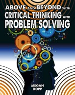 Above and Beyond with Critical Thinking and Problem Solving