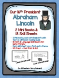Abraham Lincoln - 2 Mini Books & 18 Primary Skill Sheets for Presidents Day