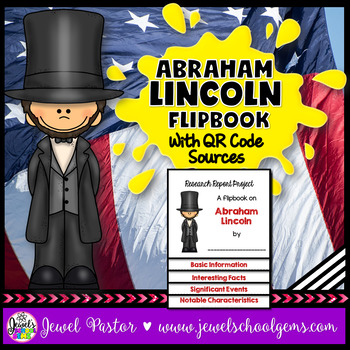 Presidents' Day Activities (Abraham Lincoln Research Flipbook with QR Codes)