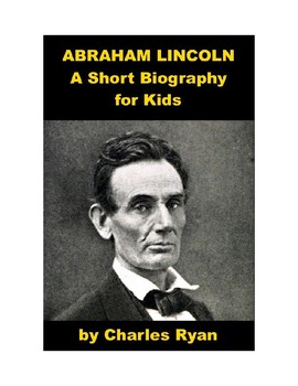 Abraham Lincoln - A Short Biography for Kids (with reading quiz)