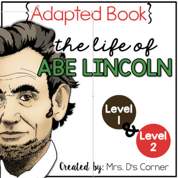 Abraham Lincoln Adapted Books { Level 1 and Level 2 } All About Abe Lincoln