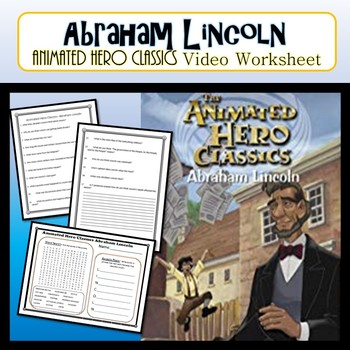 Abraham Lincoln Animated Hero Classics Cartoon Video, Worksheet, & Answer Key