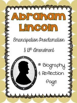 Abraham Lincoln Biography - Emancipation Proclamation & 13th Amendment