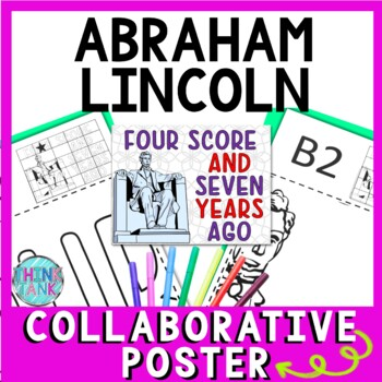 Abraham Lincoln Collaborative Poster!  Team Work - Gettysburg Address