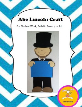 Abraham Lincoln Craft - for Studen Work, Bulletin Boards, or Artt