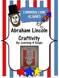 Abraham Lincoln Craftivity (Common Core Aligned)