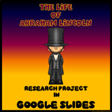 Abraham Lincoln Digital Research Project in Google Slides™